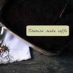 Tiramisù senza caffè, ricetta per bambini