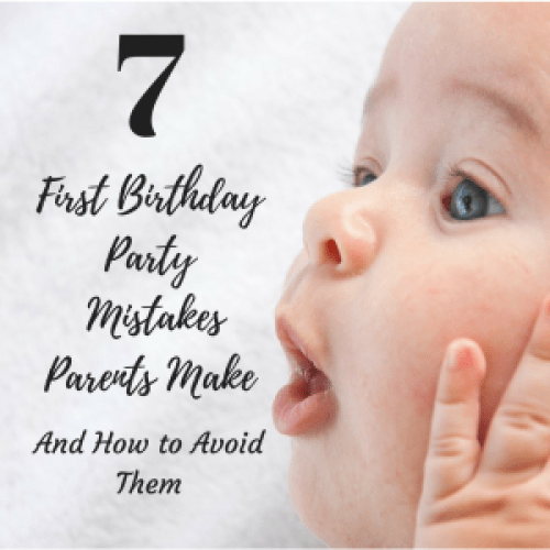 first birthday party mistakes