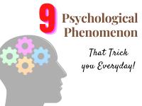 9 psychological phenomenon that trick you everyday