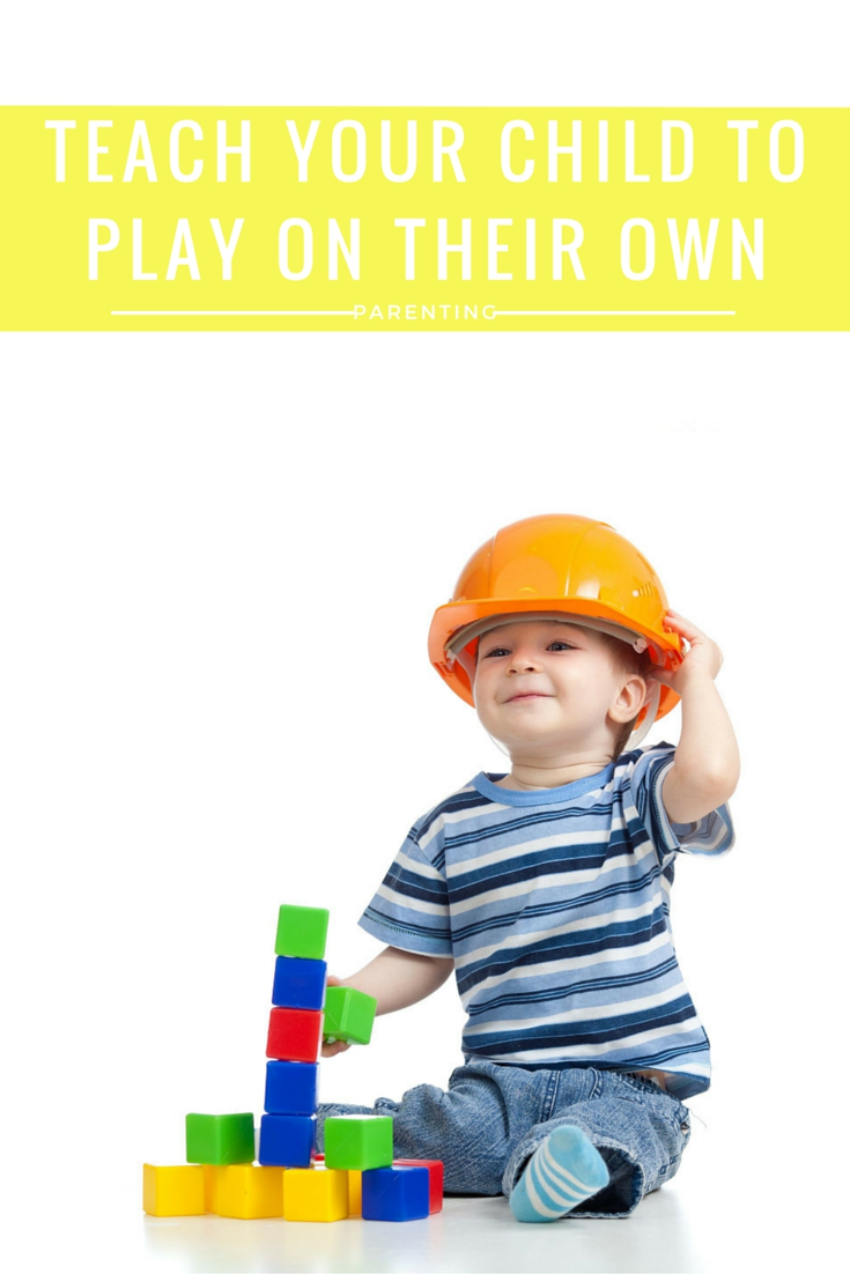 teach your child to play on their own, play by themselves play independently