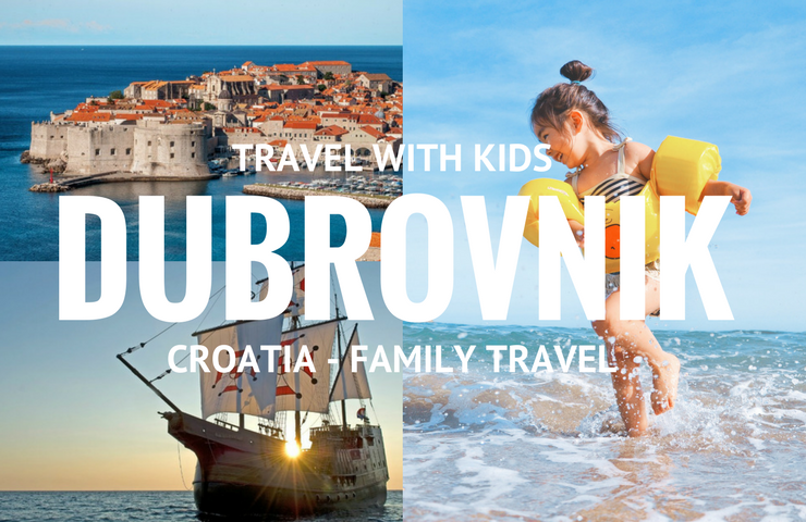 Dubrovnik with kids: 5 things to do in Dubrovnik for families