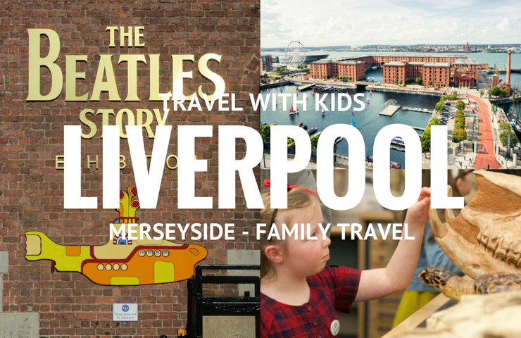 Liverpool for families – Visiting Liverpool and things to do with children