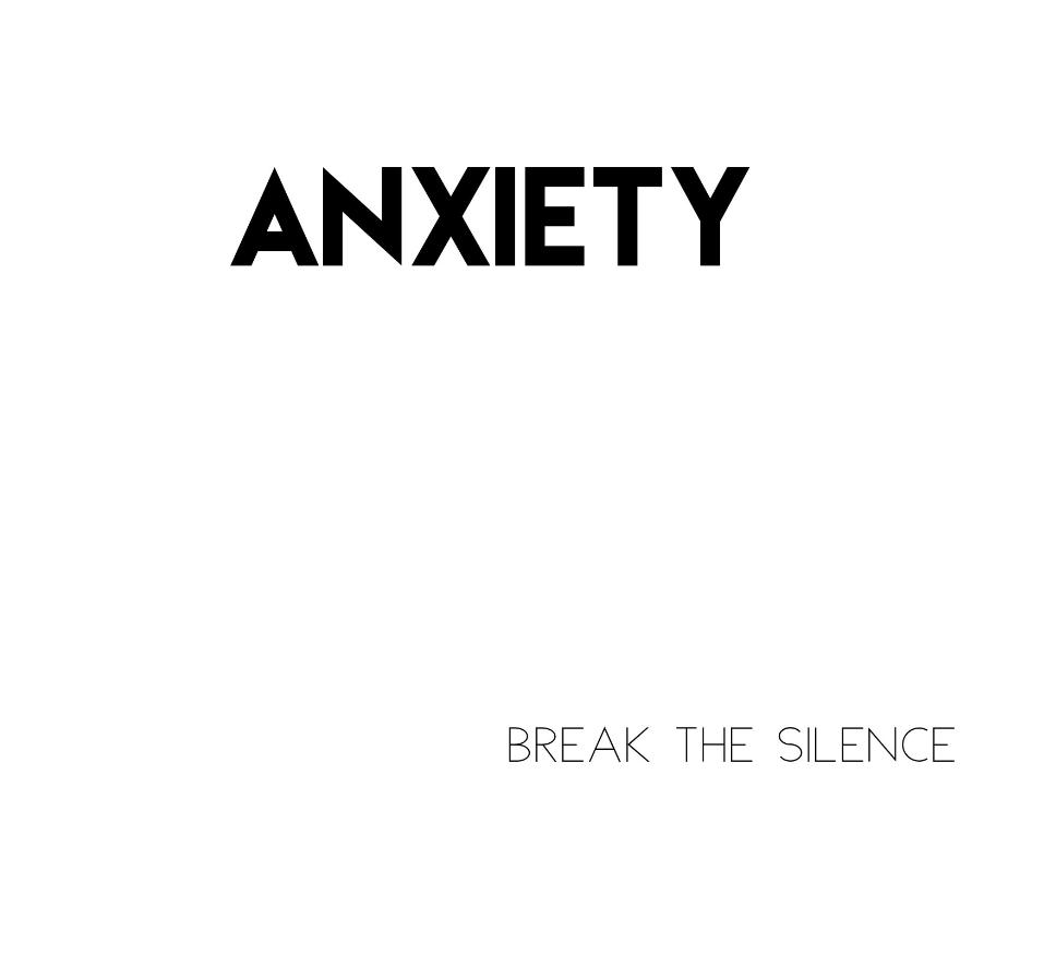 Break the silence…ANXIETY