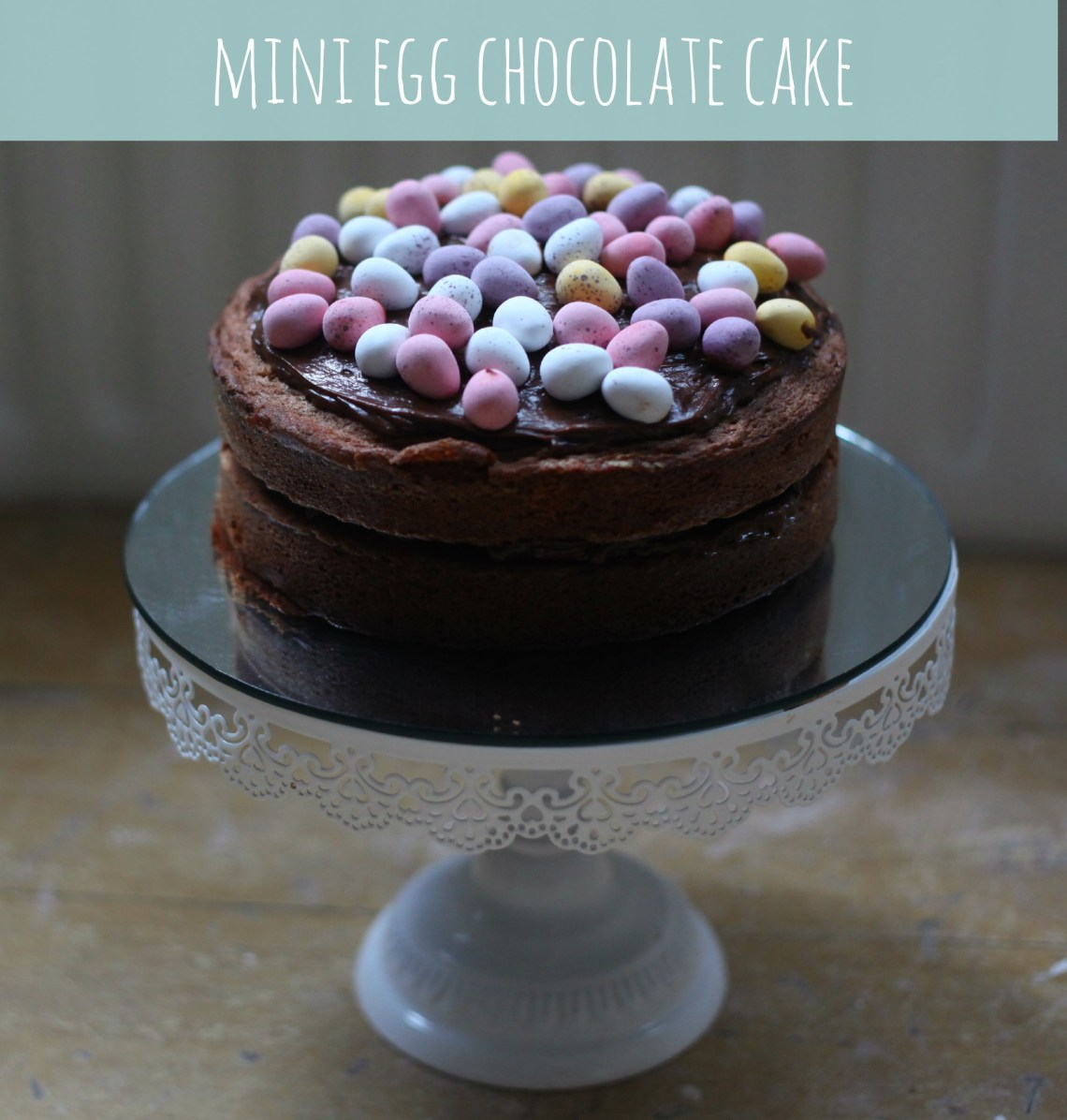 Mini Egg Chocolate Cake