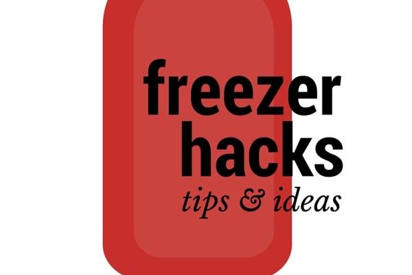 Freezer Hacks – Tips and Ideas