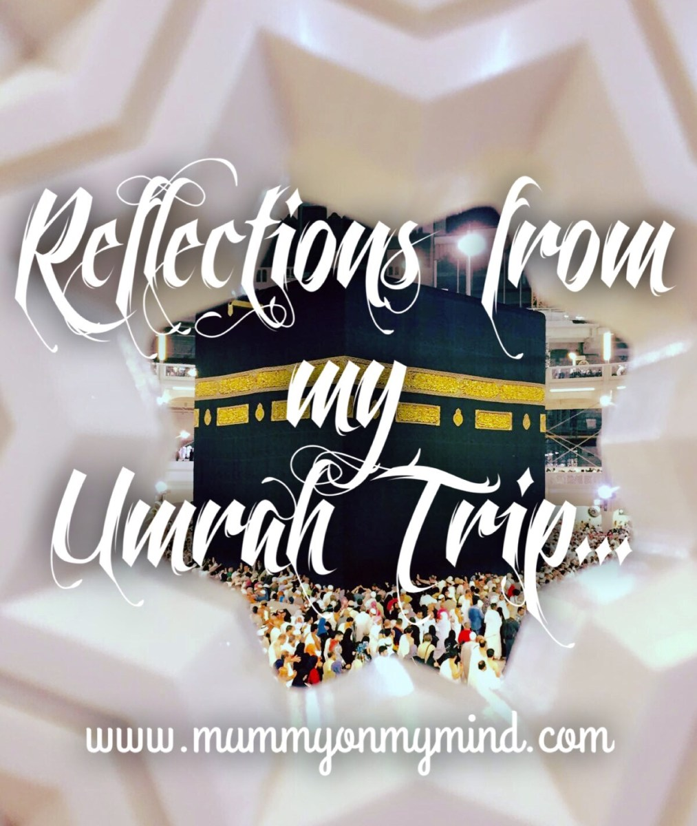 Reflections from my Umrah trip...
