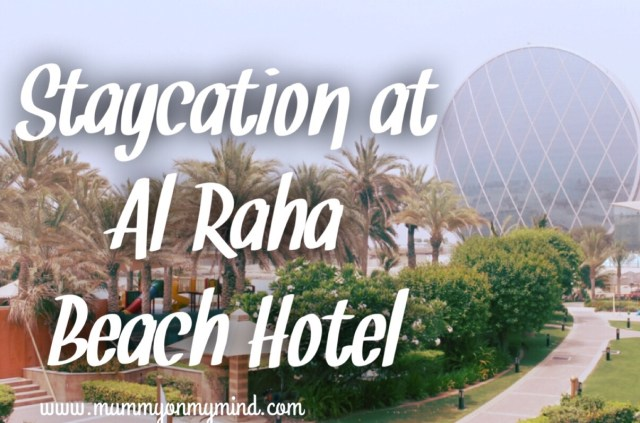mummyonmymind staycation alraha beach hotel
