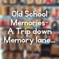 Ten of my fondest School Memories - A trip down memory lane...