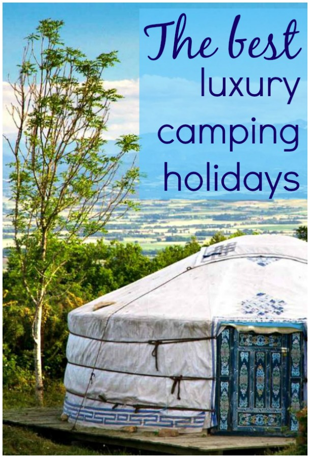 Luxury camping holidays - how to camp in style - mummytravels