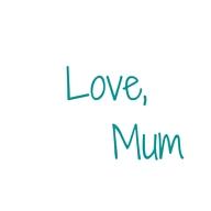Love, Mum