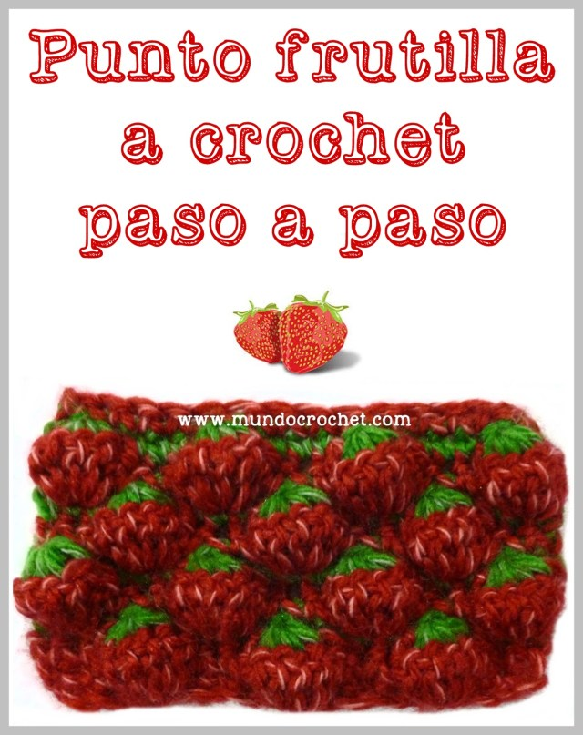 Punto frutilla o strawberry stitch a crochet o ganchillo paso a paso