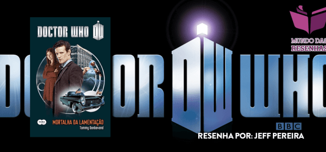 Resenha – Doctor Who: Mortalha da Lamentação