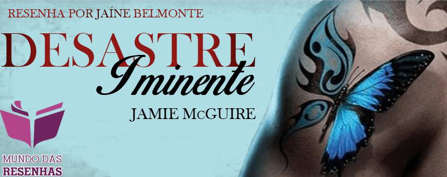 Resenha do Livro Desastre Iminente – Jamie McGuire