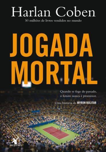 Resenha do Livro Jogada Mortal -Serie Myron Bolitar - Harlan Coben