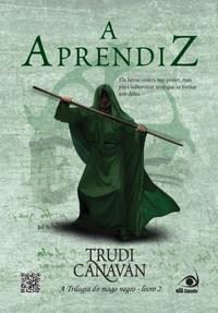 Resenha do Livro A Aprendiz - Trilogia o mago negro - trudi canavan