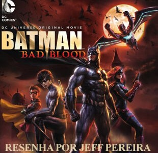 Resenha – Batman: Sangue Ruim