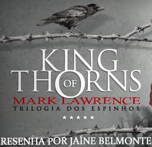 Resenha – King Of Thorns – Mark Lawrence