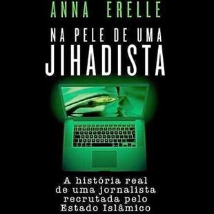Resenha – Na Pele de Uma Jihadista – Anna Erelle
