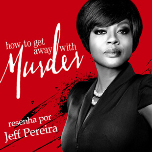 Resenha – How To Get Away With Murder