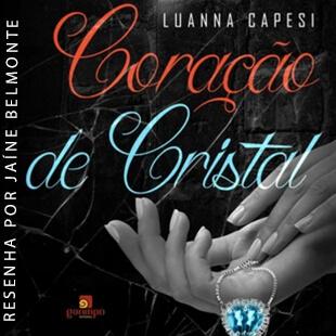 Resenha: Coração de Cristal – Luanna Capesi