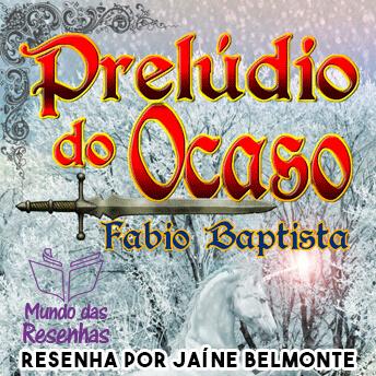 Resenha: Prelúdio do Ocaso – Fábio Baptista