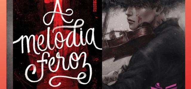 A Melodia Feroz: Uma preciosidade da fantasia YA