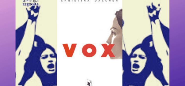 Vox: A árdua missão de ser mulher!
