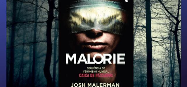 Malorie (Caixa de Pássaros #02): Não abra os olhos e não seja tocado!