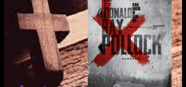 O Mal Nosso de Cada Dia | Donald Ray Pollock