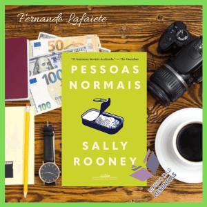 Pessoas Normais - Sally Rooney   O que é ser normal em um mundo de pessoas anormais?
