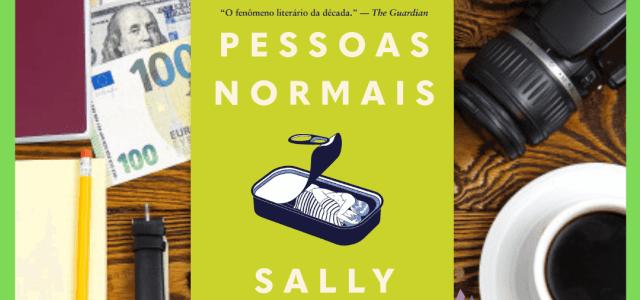 Pessoas Normais – Sally Rooney   O que é ser normal em um mundo de pessoas anormais?