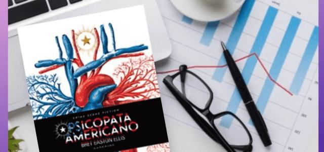Psicopata Americano – Bret Easton Ellis | O que dizer sobre a tortura que me foi ler este livro?