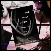 The Only Good Indians – Stephen Grahan Jones | Do terror de Jones, só sei que nada sei.