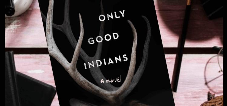The Only Good Indians – Stephen Grahan Jones   Do terror de Jones, só sei que nada sei.