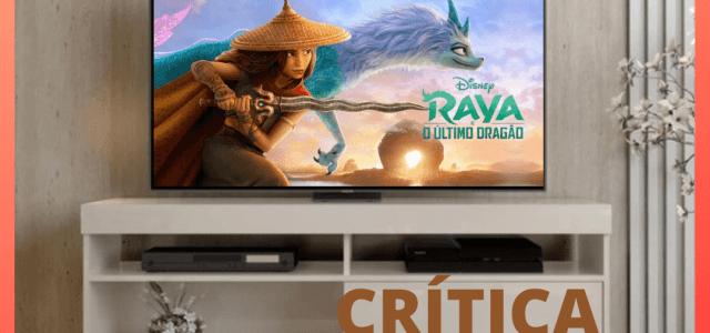 Raya e o Último Dragão – Disney+   A reflexão que o mundo precisa.