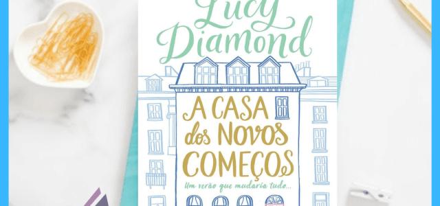 A Casa dos Novos Começos – Lucy Diamond   Detestei e não foi pouco.