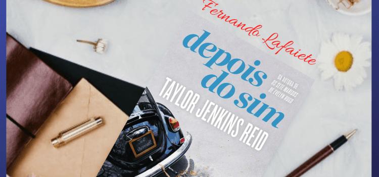 Depois do Sim | Taylor Jenkins Reid