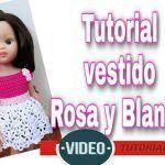 Tutorial Vestido Rosa y blanco a crochet para muñecas