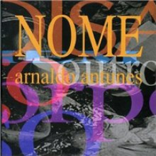 Arnaldo Antunes – Nome (1993)