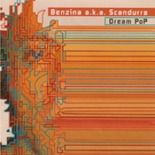 Benzina aka Scandurra – Dream Pop (2003)