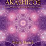 Registros Akáshicos. La llave del conocimiento del alma