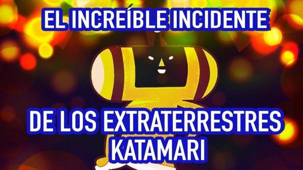 El increíble incidente de los extraterrestres katamari