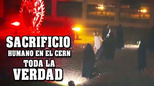 Sacrificio humano en el CERN – La verdad