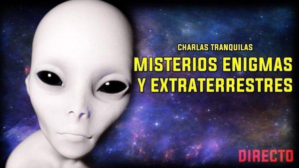 DIRECTO – Charlando con vosotros sobre Misterios, Enigmas y Extraterrestres