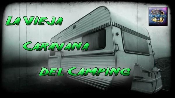 El Misterio de la Vieja Caravana del Camping de Verano