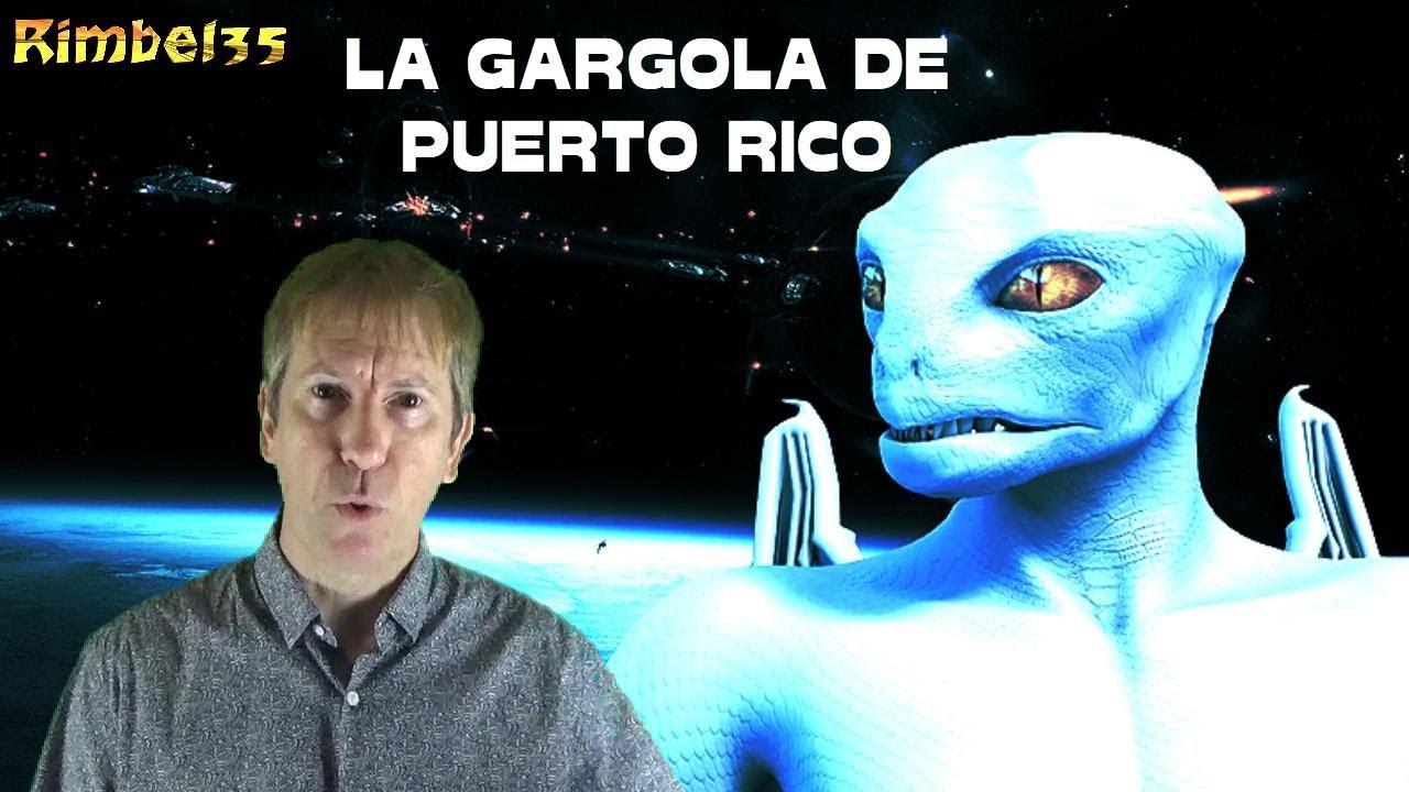 UN MONSTRUO ANDA SUELTO EN PUERTO RICO: LA GÁRGOLA DEPREDADORA