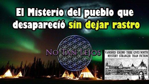 El pueblo que desapareció sin dejar rastro – No Tan Lejos