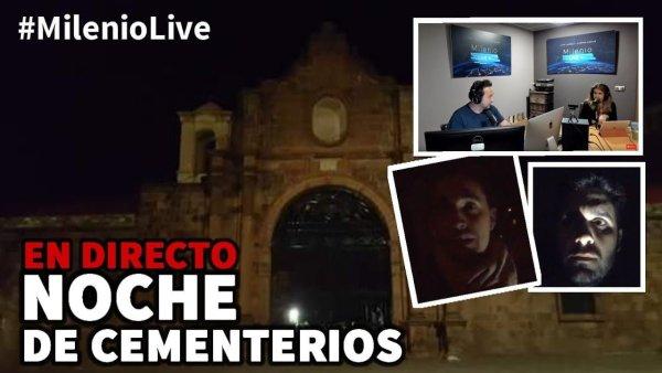 Noche de cementerios | #MilenioLive | Programa nº 6 (27/10/2018)