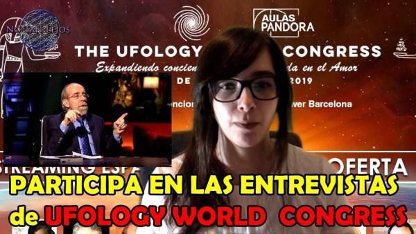 PARTICIPA EN LAS ENTREVISTAS DEL UFOLOGY WORLD CONGRESS