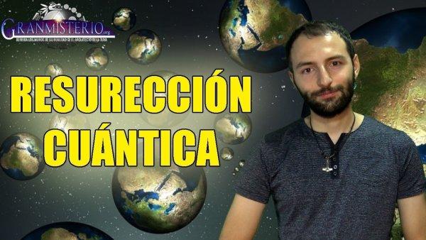 La increíble teoría de la resurrección Cuántica